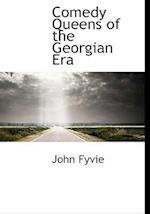 Comedy Queens of the Georgian Era af John Fyvie