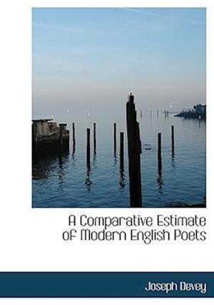 A Comparative Estimate of Modern English Poets af Joseph Devey