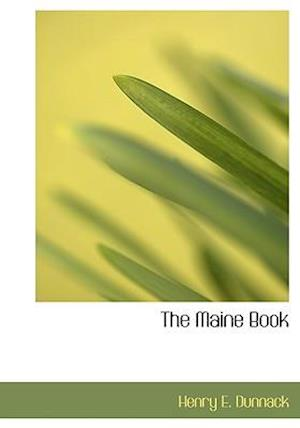 The Maine Book af Henry E. Dunnack