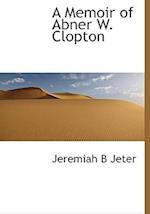 A Memoir of Abner W. Clopton af Jeremiah B. Jeter