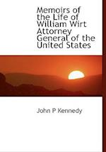 Memoirs of the Life of William Wirt Attorney General of the United States af John P. Kennedy