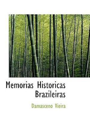 Memorias Historicas Brazileiras af Damasceno Vieira