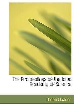 The Proceedings of the Iowa Academy of Science af Herbert Osborn