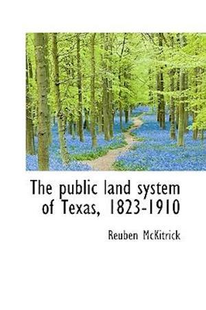 The Public Land System of Texas, 1823-1910 af Reuben Mckitrick