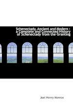 Schenectady, Ancient and Modern af Joel Henry Monroe