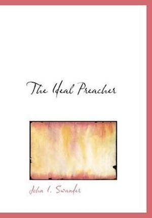 The Ideal Preacher af John I. Swander
