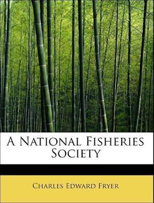 A National Fisheries Society af Charles Edward Fryer