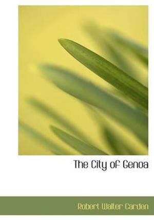 The City of Genoa af Robert Walter Carden