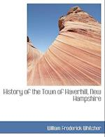 History of the Town of Haverhill, New Hampshire af William Frederick Whitcher