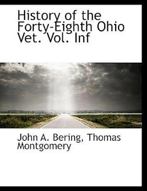 History of the Forty-Eighth Ohio Vet. Vol. INF af John A. Bering, Thomas Montgomery