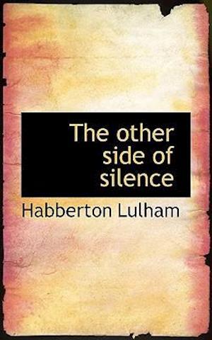 The Other Side of Silence af Habberton Lulham