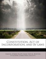 Constitution, Act of Incorporation, and by Laws af Isaac Boyle, Samuel Atkins Eliot