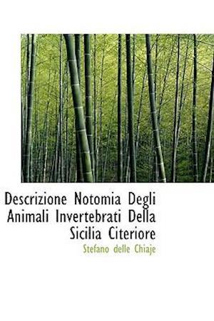 Descrizione Notomia Degli Animali Invertebrati Della Sicilia Citeriore af Stefano Delle Chiaje