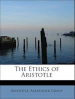 The Ethics of Aristotle af Alexander Grant, Aristotle