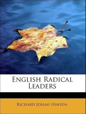 English Radical Leaders af Richard Josiah Hinton