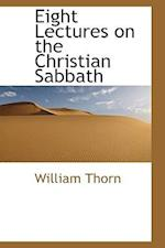 Eight Lectures on the Christian Sabbath af William Thorn