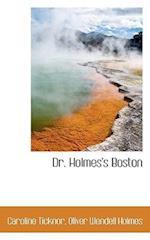 Dr. Holmes's Boston af Caroline Ticknor, Oliver Wendell Holmes Jr.