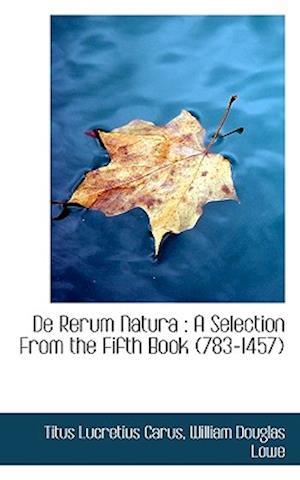 de Rerum Natura af Titus Lucretius Carus, William Douglas Lowe