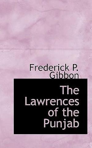 The Lawrences of the Punjab af Frederick P. Gibbon