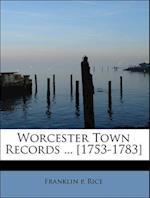 Worcester Town Records ... [1753-1783] af Franklin P. Rice