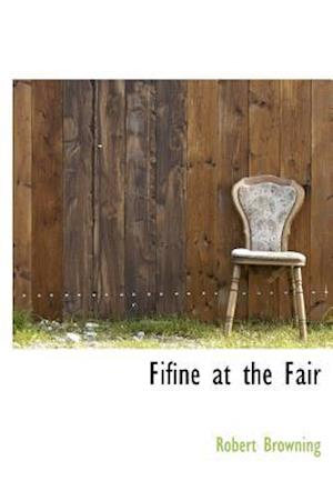 Fifine at the Fair af Robert Browning