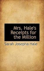 Mrs. Hale's Receipts for the Million af Sarah Josepha Hale
