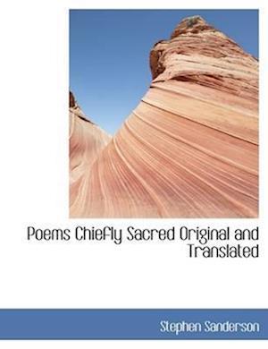 Poems Chiefly Sacred Original and Translated af Stephen Sanderson