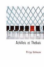 Achilleis Et Thebais af Philipp Kohlmann