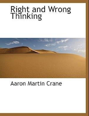 Right and Wrong Thinking af Aaron Martin Crane