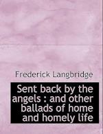 Sent Back by the Angels af Frederick Langbridge