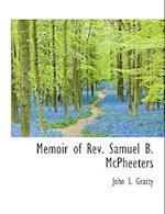 Memoir of REV. Samuel B. McPheeters af John S. Grasty