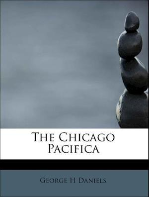 The Chicago Pacifica af George H. Daniels