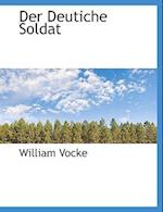 Der Deutiche Soldat af William Vocke