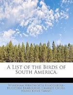 A List of the Birds of South America. af Wyndham Wentworth Knatchbull Brabourne, Charles Chubb, Harry Kirke Swann