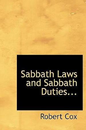Sabbath Laws and Sabbath Duties... af Robert Cox
