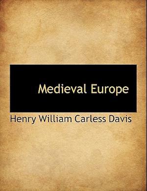 Medieval Europe af Henry William Carless Davis