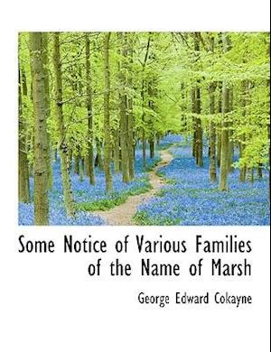 Some Notice of Various Families of the Name of Marsh af George Edward Cokayne