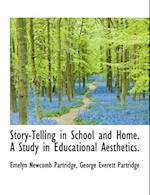 Story-Telling in School and Home. a Study in Educational Aesthetics. af Emelyn Newcomb Partridge, George Everett Partridge