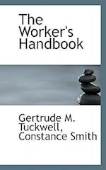 The Worker's Handbook af Gertrude M. Tuckwell, Constance Smith
