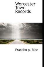 Worcester Town Records af Franklin P. Rice