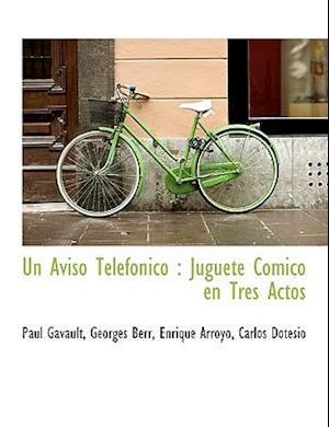 Un Aviso Telef Nico af Georges Berr, Paul Gavault, Enrique Arroyo
