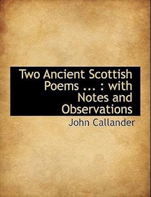 Two Ancient Scottish Poems ... af John Callander