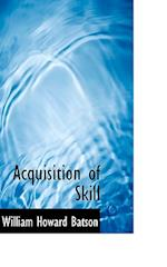 Acquisition of Skill af William Howard Batson