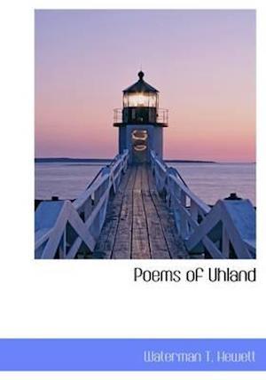 Poems of Uhland af Waterman T. Hewett