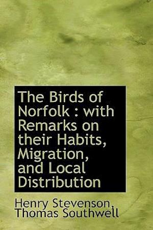 The Birds of Norfolk af Thomas Southwell, Henry Stevenson