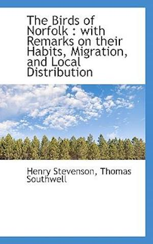 The Birds of Norfolk af Henry Stevenson, Thomas Southwell