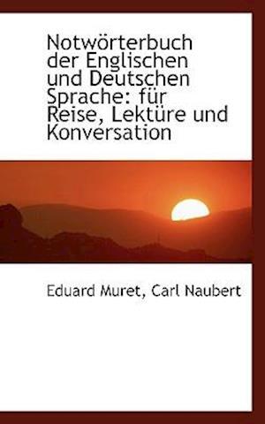 Notw Rterbuch Der Englischen Und Deutschen Sprache af Eduard Muret, Carl Naubert