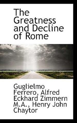 The Greatness and Decline of Rome af Guglielmo Ferrero, Henry John Chaytor, Alfred Eckhard Zimmern