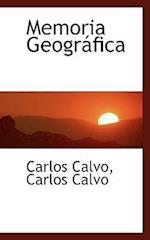 Memoria Geogr Fica af Carlos Calvo