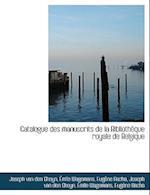 Catalogue Des Manuscrits de La Biblioth Que Royale de Belgique af Joseph Van Den Gheyn, Eugene Bacha, Mile Wagemans
